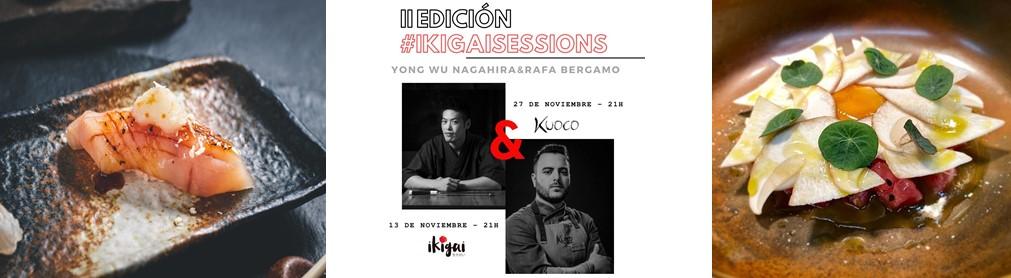 IKIGAI SESSIONS · II EDICIÓN · YONG WU NAGAHIRA (IKIGAI) COCINA JUNTO A RAFA BERGAMO (KUOCO) UN MENÚ ESPECIAL EN EL REGRESO DE LAS #IKIGAISESSIONS